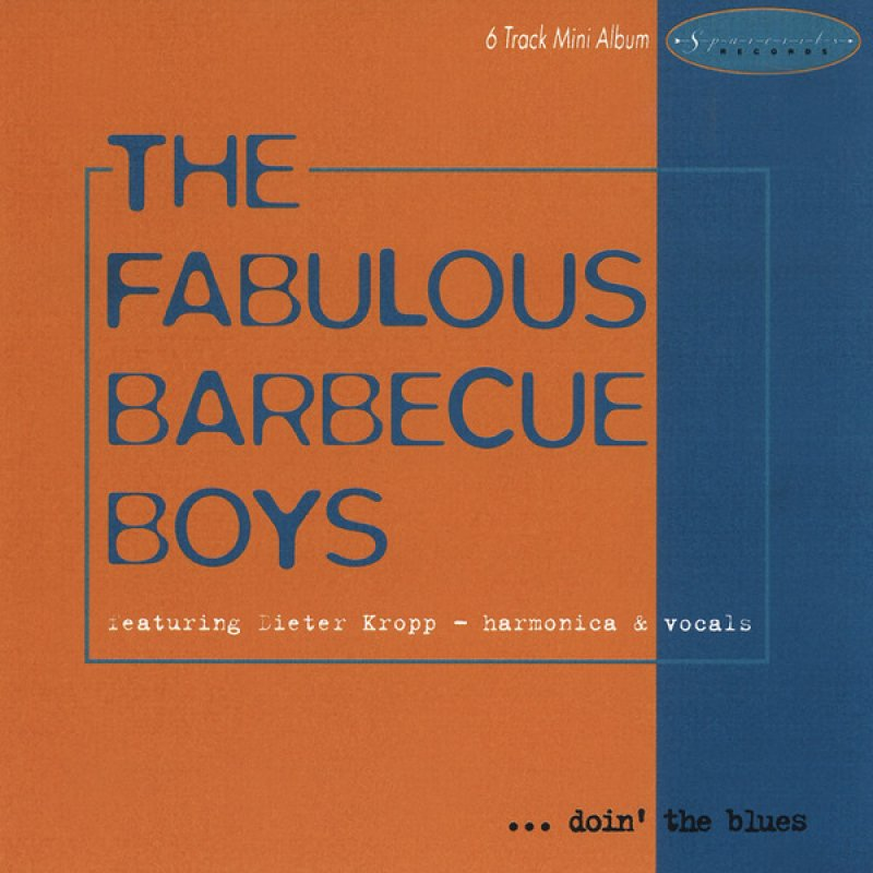 ... doin' the blues / The Fabulous Barbecue Boys featuring Dieter Kropp